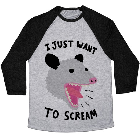 I Just Want To Scream Baseball Tee