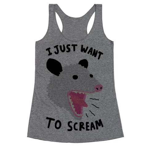 I Just Want To Scream Racerback Tank Top