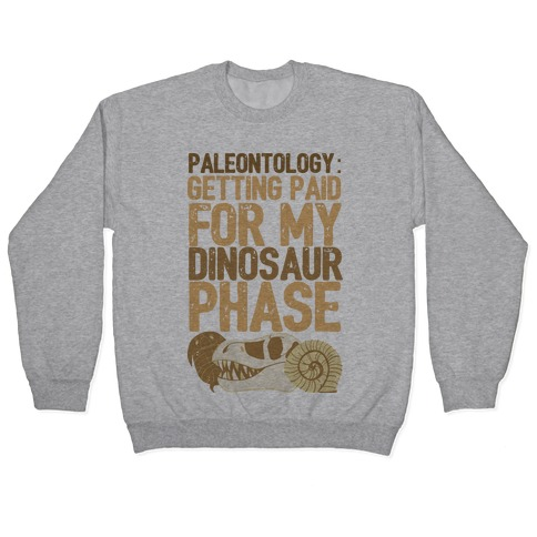 Paleontology: Getting Paid for my Dinosaur Phase Pullover