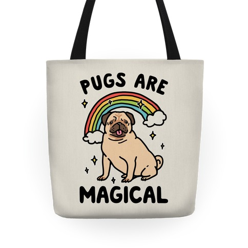 Pugs Are Magical Tote