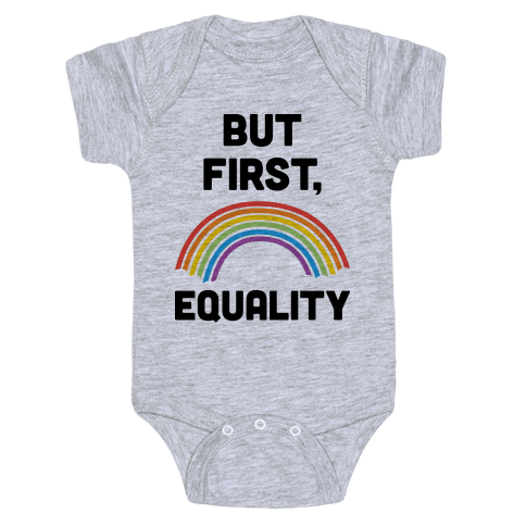 But First, Equality Baby Onesy