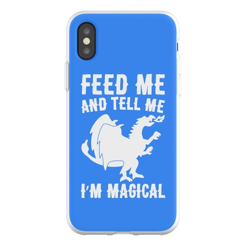 Feed Me and Tell Me I'm Magical Phone Flexi-Case