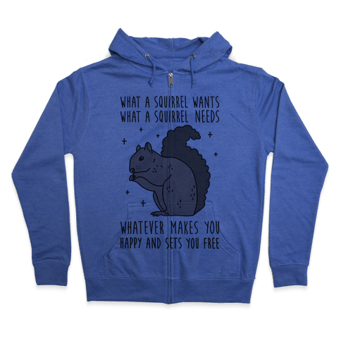 What A Squirrel Wants Zip Hoodie