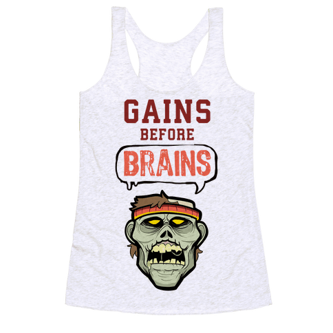 GAINS before BRAINS! Racerback Tank Top
