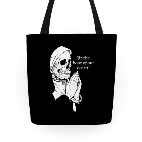 At The Hour of Our Death Tote
