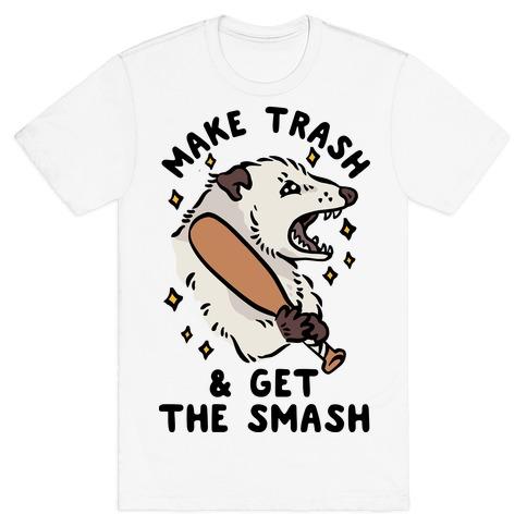 Make Trash & Get the Smash Eco Opossum T-Shirt