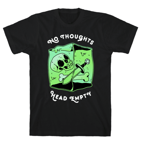 No Thoughts, Head Empty (Gelatinous Cube) Mens/Unisex T-Shirt