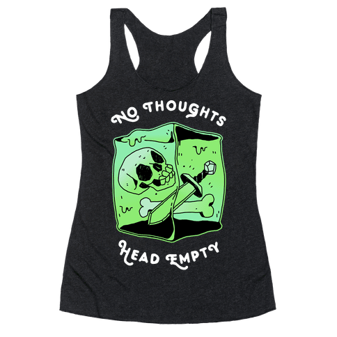 No Thoughts, Head Empty (Gelatinous Cube) Racerback Tank Top