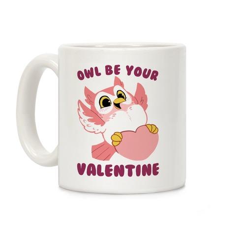 Owl Be Your Valentine! Coffee Mug