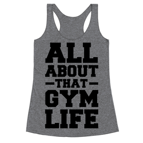 All About That Gym Life (cmyk) Racerback Tank Top