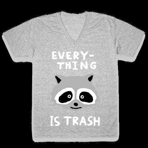 Everything Is Trash V-Neck Tee Shirt