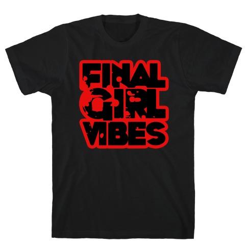 Final Girl Vibes T-Shirt
