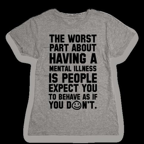 The Worst Part of Mental Illness Joker Quote Womens T-Shirt