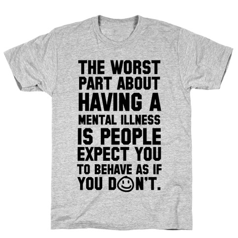 The Worst Part of Mental Illness Joker Quote T-Shirt