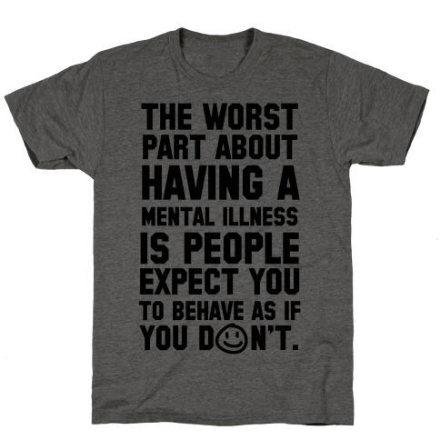 The Worst Part of Mental Illness Joker Quote T-Shirt
