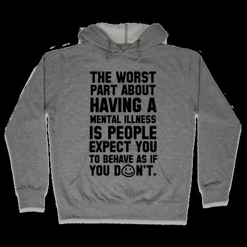 The Worst Part of Mental Illness Joker Quote Hooded Sweatshirt