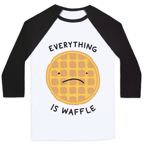 Everything Is Waffle Baseball Tee