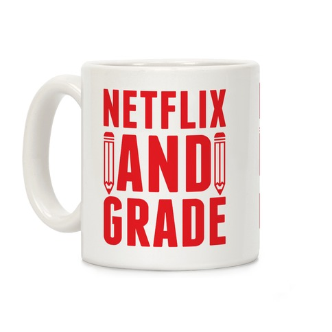 Netflix and Grade Coffee Mug