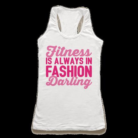 Fitness Is Always In Fashion Darling Racerback Tank Top