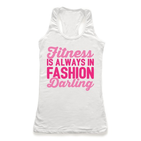 Fitness Is Always In Fashion Darling Racerback Tank Top