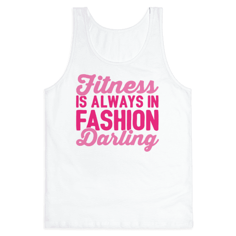 Fitness Is Always In Fashion Darling Tank Top