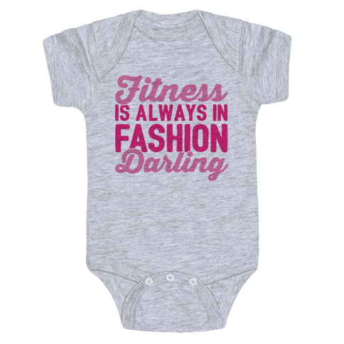 Fitness Is Always In Fashion Darling Baby Onesy