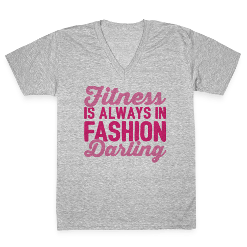 Fitness Is Always In Fashion Darling V-Neck Tee Shirt
