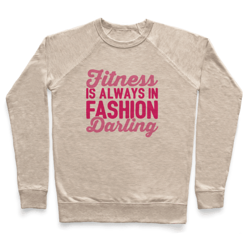 Fitness Is Always In Fashion Darling Pullover