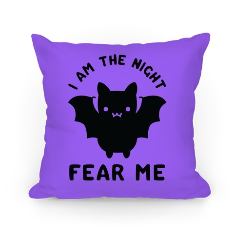 I Am The Night Fear Me Pillow