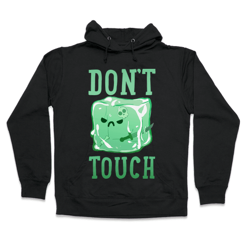 Don't Touch The Gelatinous Cube Hooded Sweatshirt