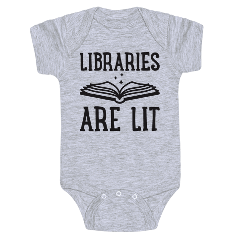 Libraries Are Lit Baby Onesy