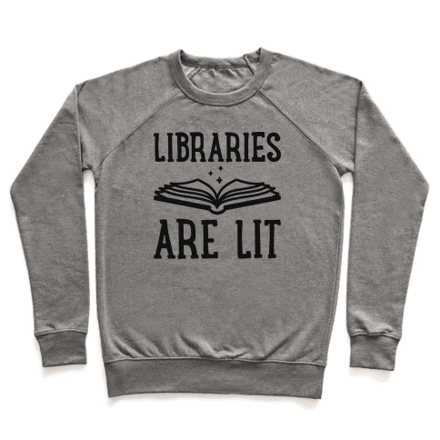 Libraries Are Lit Pullover