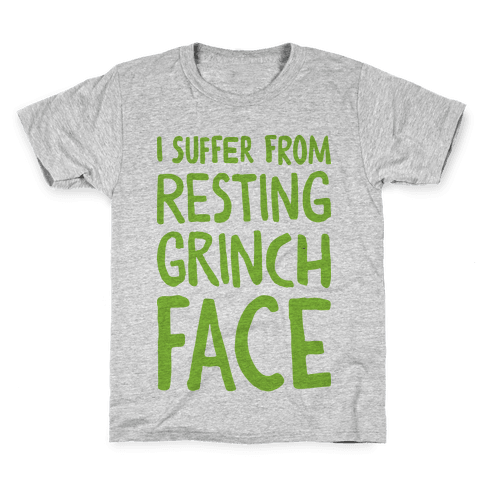 I Suffer From Resting Grinch Face Kids T-Shirt