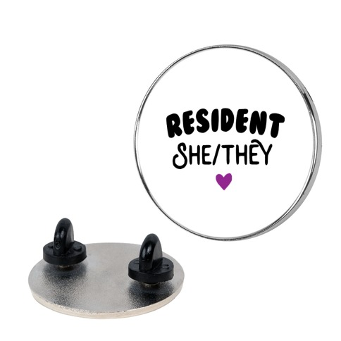 Resident She/They Pin