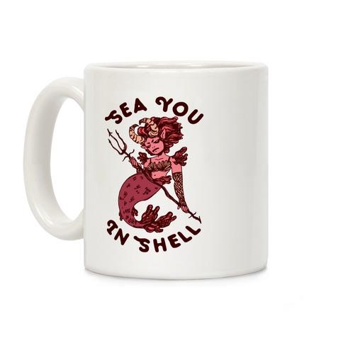 Sea You In Shell Coffee Mug