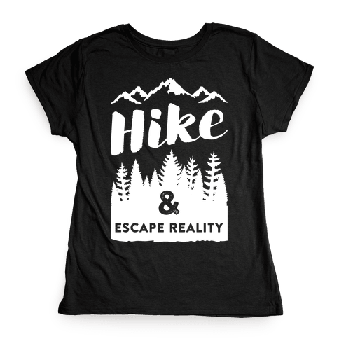 Hike & Escape Reality (White) Womens T-Shirt