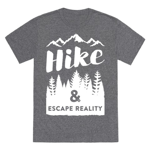 Hike & Escape Reality (White) T-Shirt