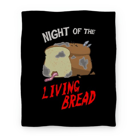 Night Of The Living Bread Blanket