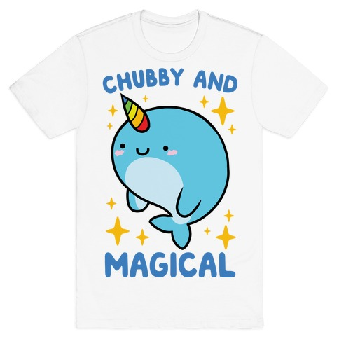 Chubby And Magical T-Shirt