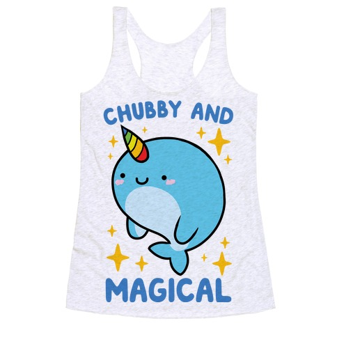 Chubby And Magical Racerback Tank Top
