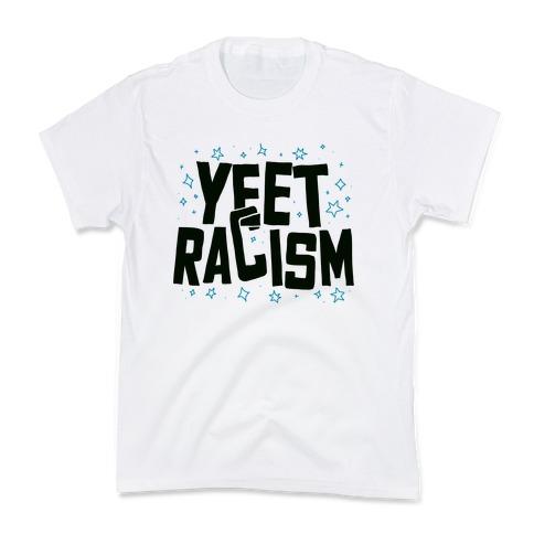 Yeet Racism Kids T-Shirt