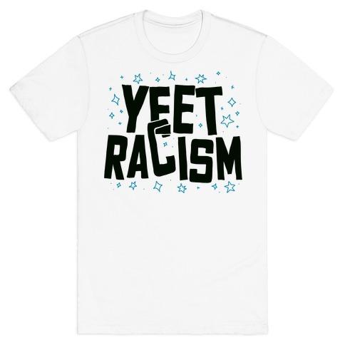 Yeet Racism T-Shirt