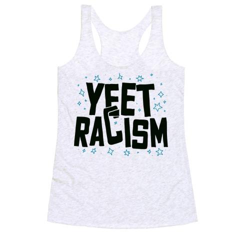 Yeet Racism Racerback Tank Top
