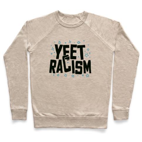 Yeet Racism Pullover