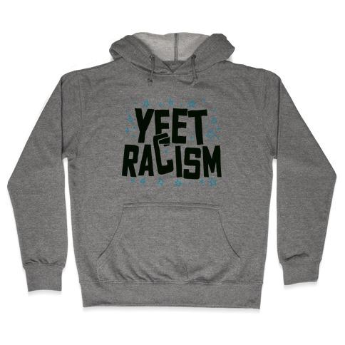 Yeet Racism Hooded Sweatshirt