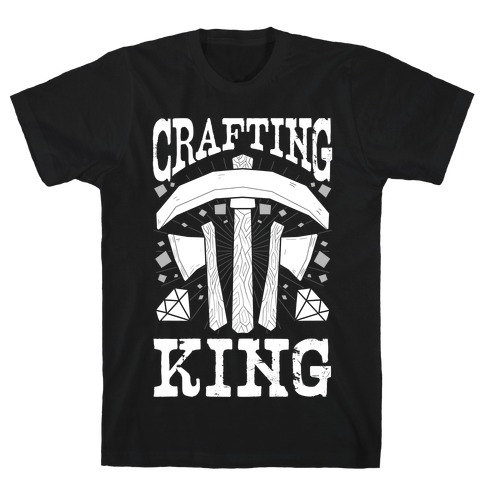 Crafting King T-Shirt