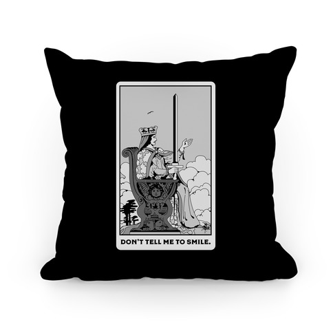 Don't Tell Me To Smile (Queen Of Swords Tarot) Pillow