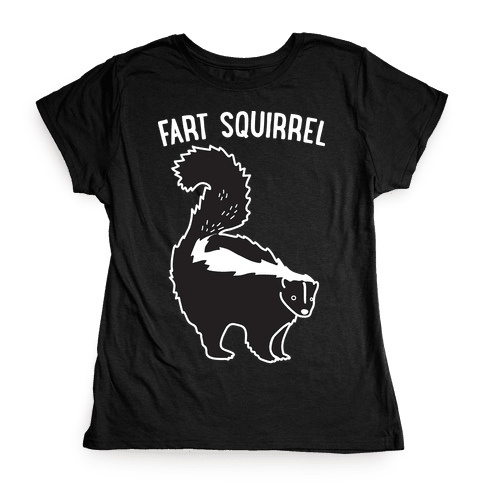 Fart Squirrel Skunk Womens T-Shirt