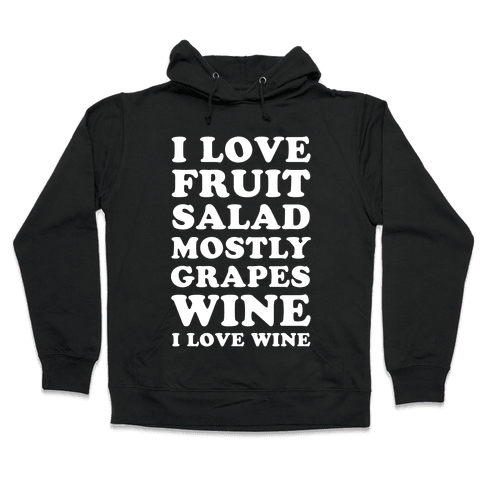 Wine I Love Wine Hooded Sweatshirt