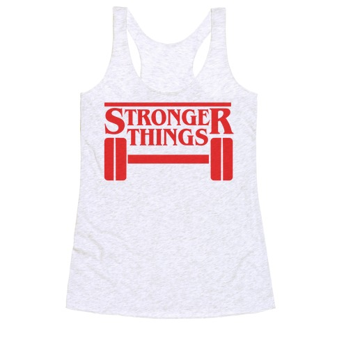 Stronger Things Racerback Tank Top